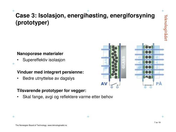 Case 3: Isolasjon, energihøsting, energiforsyning