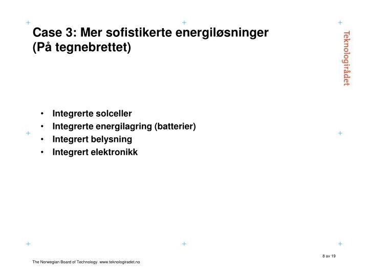 Case 3: Mer sofistikerte energiløsninger