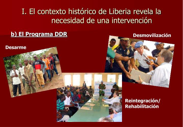 I. El contexto histórico de Liberia revela la necesidad de una intervención