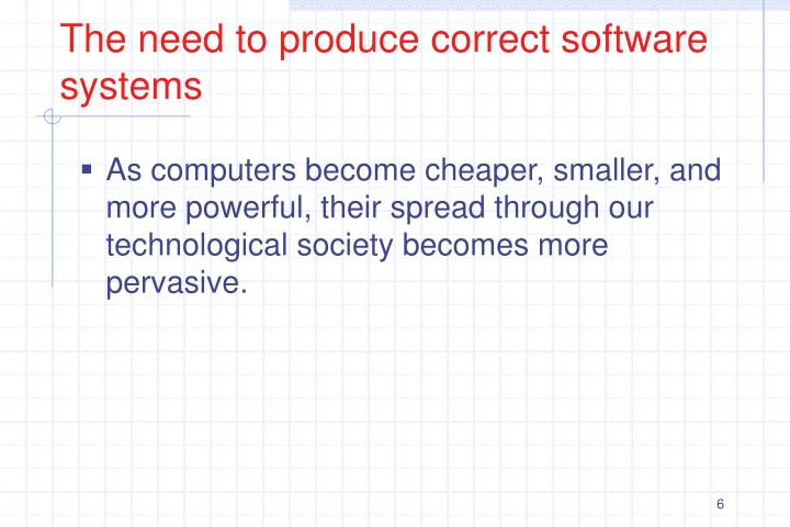 The need to produce correct software systems