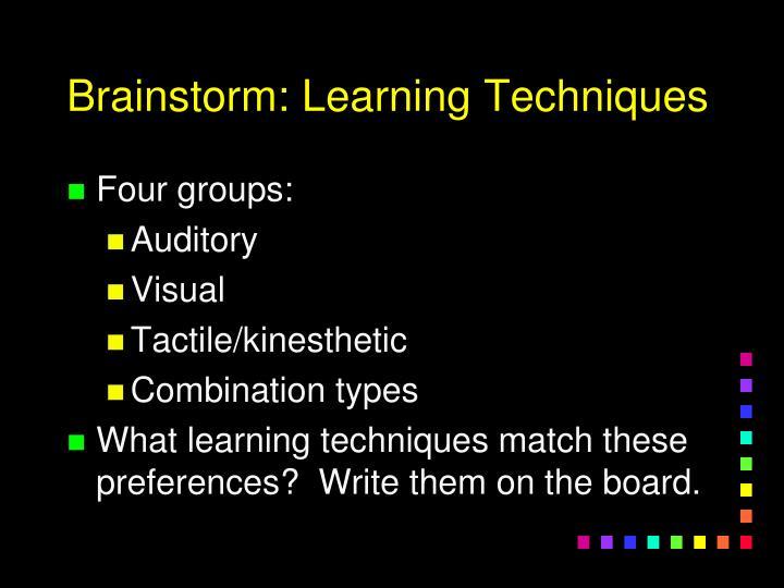 Brainstorm: Learning Techniques