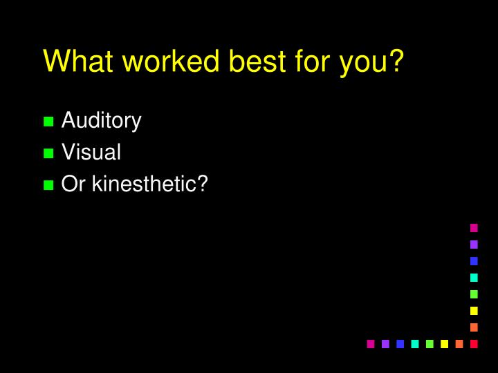 What worked best for you?