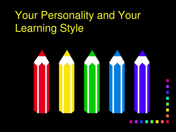 Your Personality and Your Learning Style