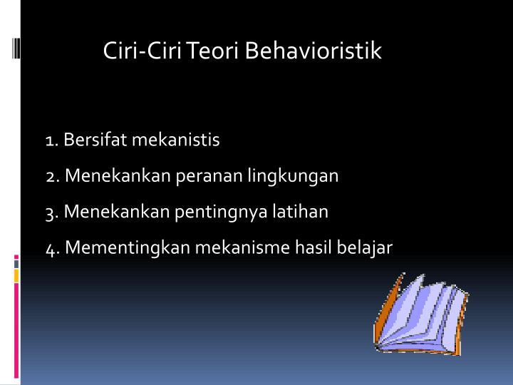 Ciri-Ciri Teori Behavioristik