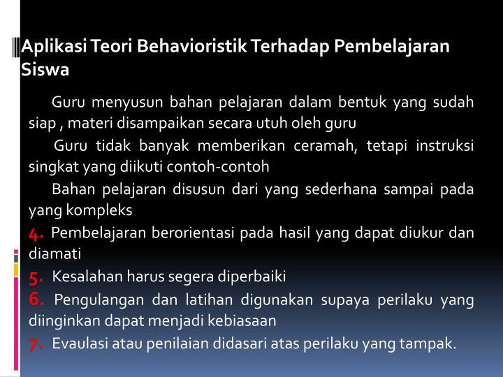 Aplikasi Teori Behavioristik Terhadap Pembelajaran Siswa