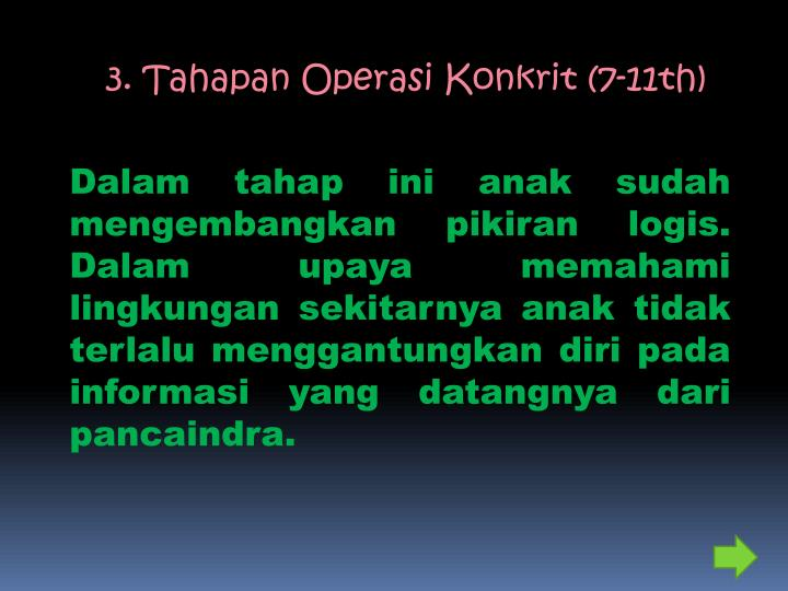 3. Tahapan Operasi Konkrit (7-11th)