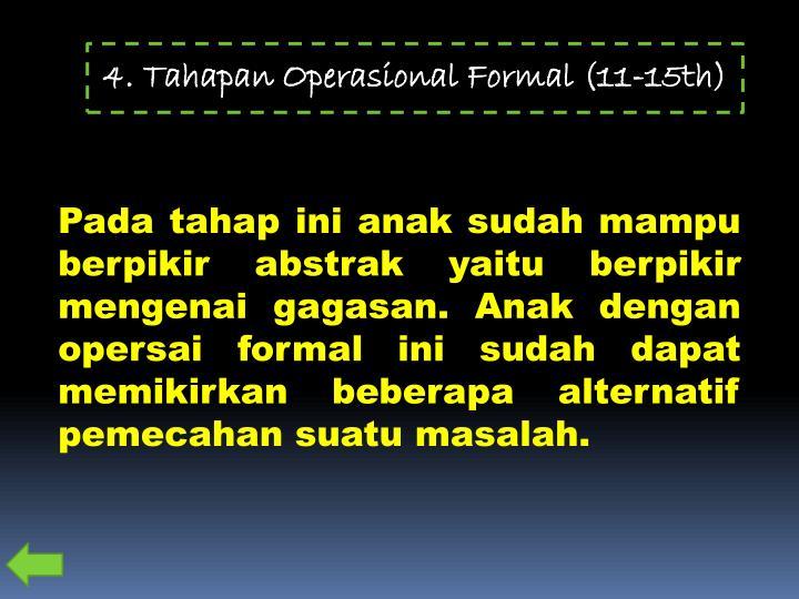 4. Tahapan Operasional Formal (11-15th)