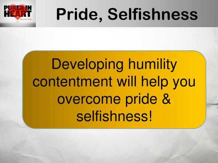 Pride, Selfishness