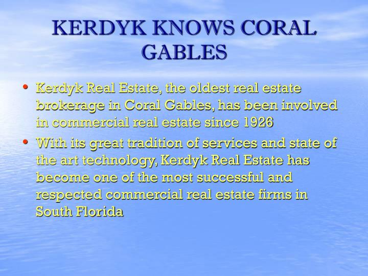 KERDYK KNOWS CORAL GABLES