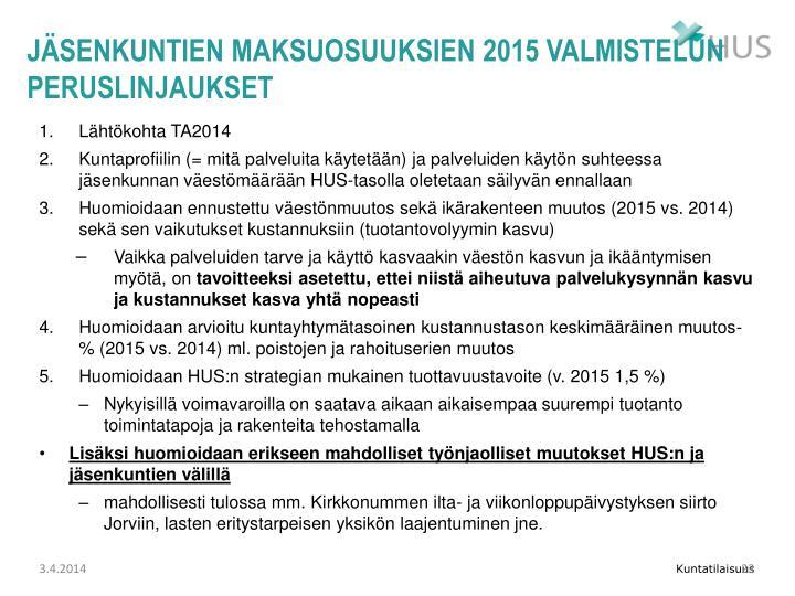 Jäsenkuntien maksuosuuksien 2015 valmistelun peruslinjaukset