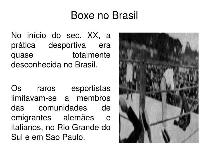 No início do sec. XX, a prática desportiva era quase totalmente desconhecida no Brasil.
