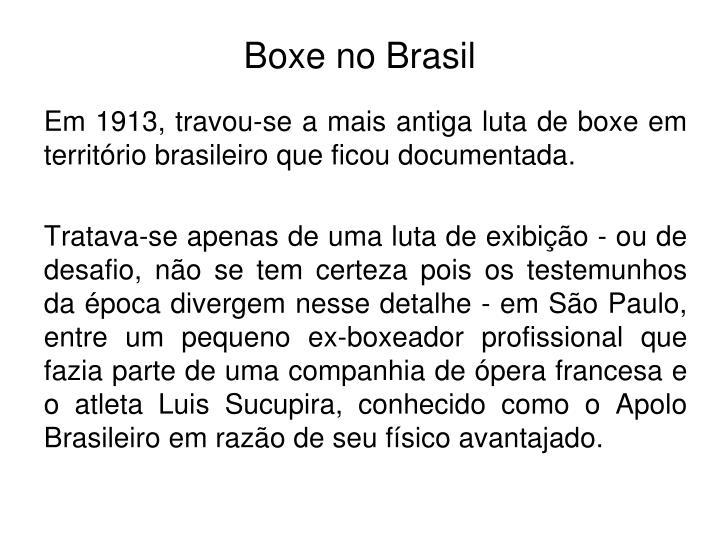 Em 1913, travou-se a mais antiga luta de boxe em território brasileiro que ficou documentada.