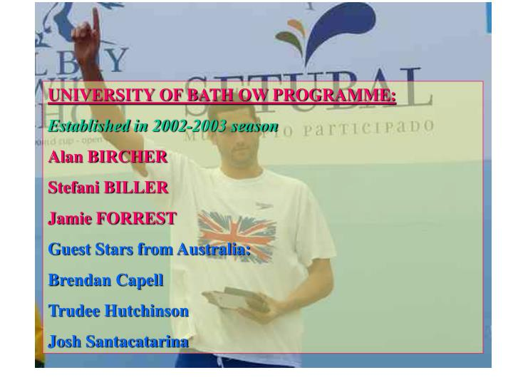 UNIVERSITY OF BATH OW PROGRAMME: