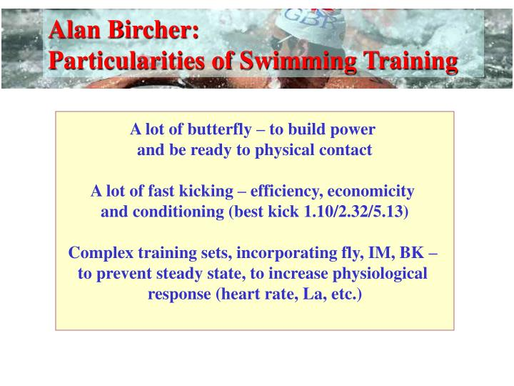Alan Bircher:                         Particularities of Swimming Training