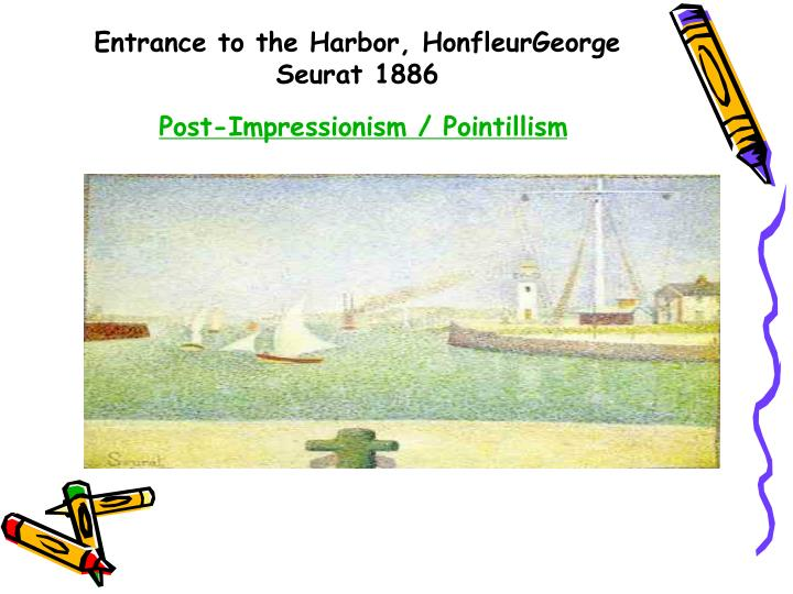 Entrance to the Harbor, HonfleurGeorge Seurat 1886