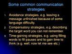 some common communication strategies