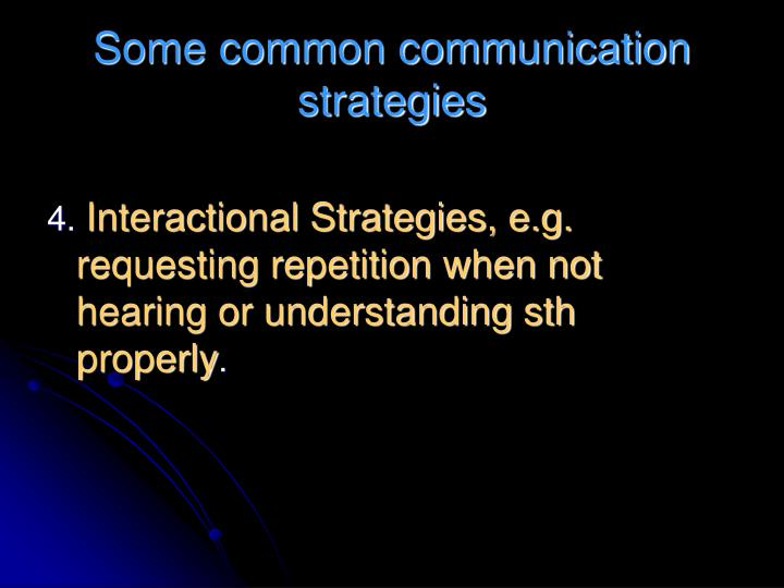 Some common communication strategies