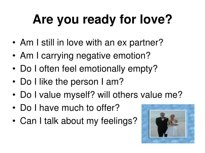 Are you ready for love?