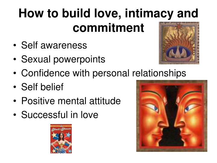 How to build love, intimacy and commitment