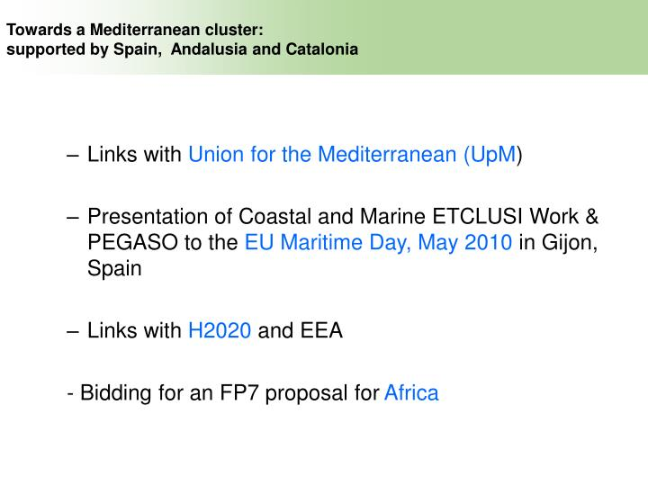 Towards a Mediterranean cluster: