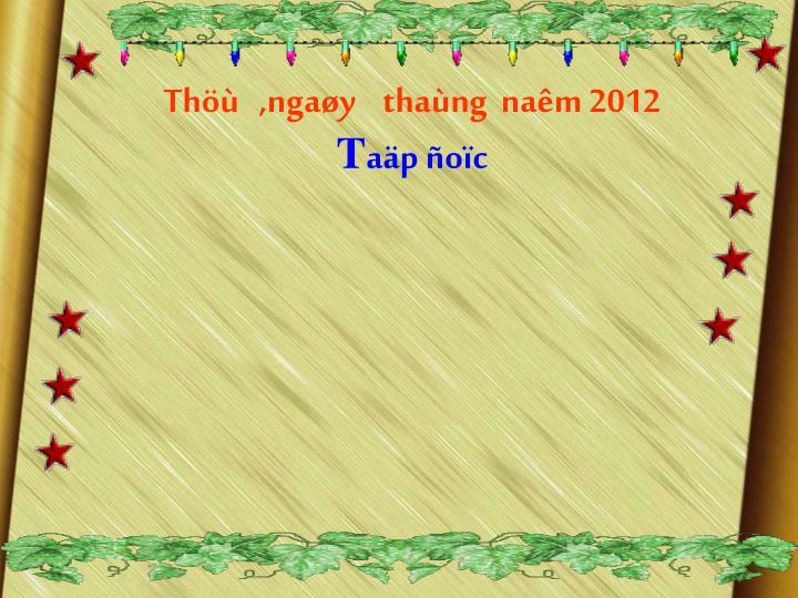 Thöù   ,ngaøy    thaùng  naêm 2012