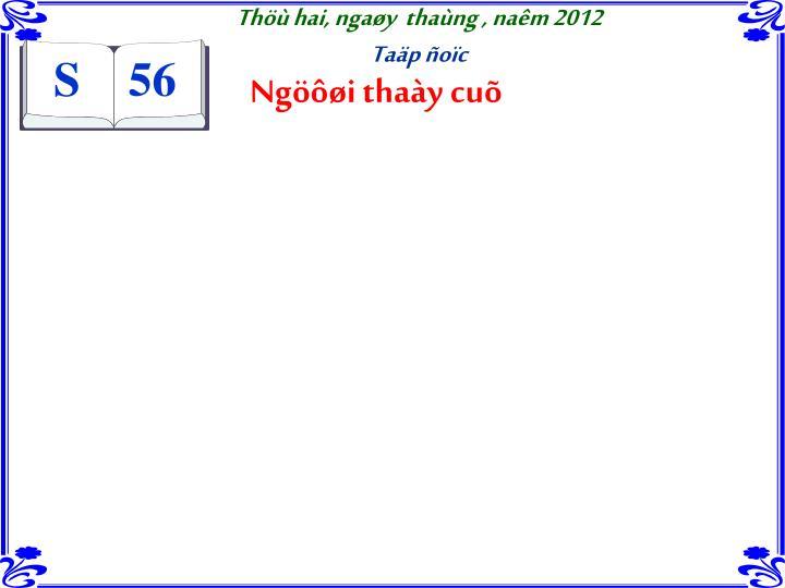 Thöù hai, ngaøy  thaùng , naêm 2012