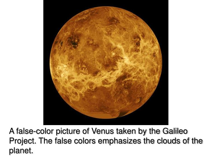 A false-color picture of Venus taken by the Galileo Project. The false colors emphasizes the clouds of the planet.