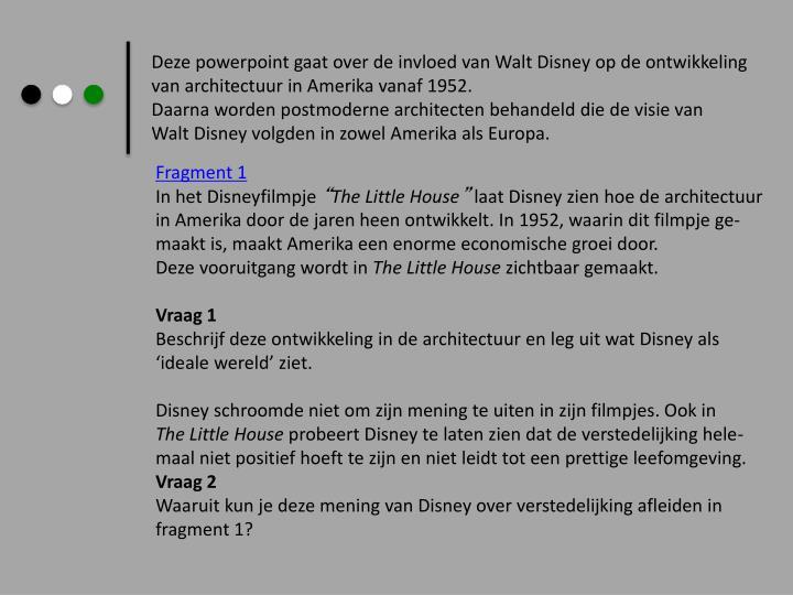 Deze powerpoint gaat over de invloed van Walt Disney op de ontwikkeling