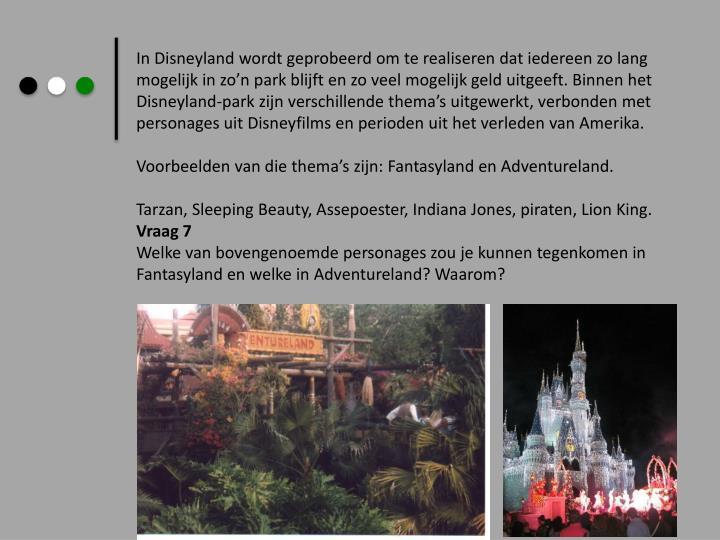 In Disneyland wordt geprobeerd om te realiseren dat iedereen zo lang