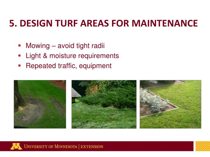 5. DESIGN TURF AREAS FOR MAINTENANCE