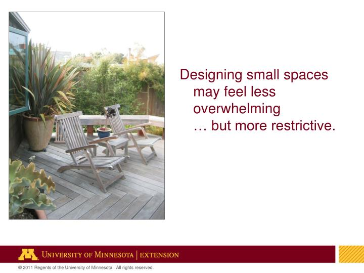 Designing small spaces may feel less overwhelming
