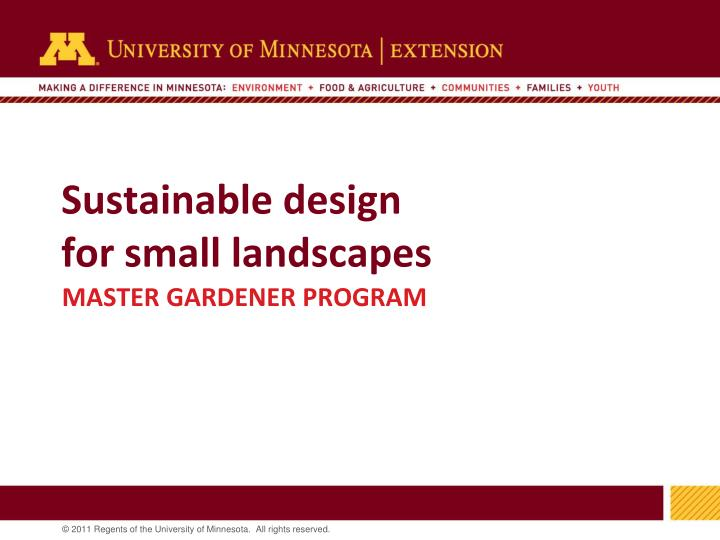 Sustainable design for small landscapes