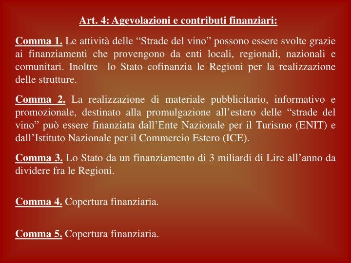 Art. 4: Agevolazioni e contributi finanziari: