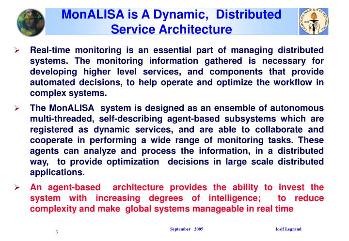 MonALISA is A Dynamic,  Distributed Service Architecture