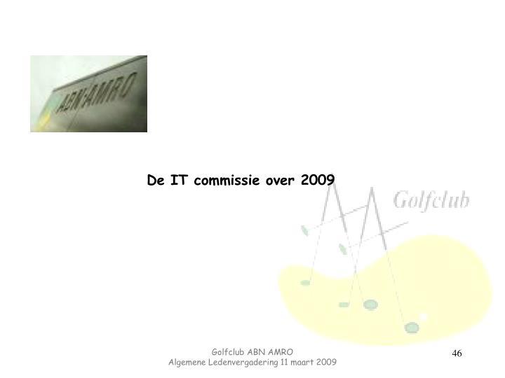 De IT commissie over 2009