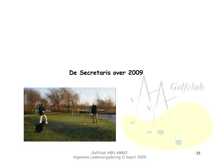 De Secretaris over 2009