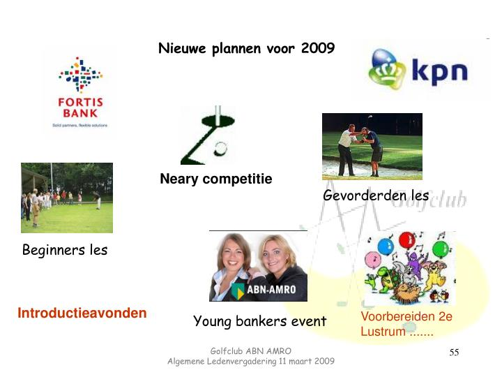 Nieuwe plannen voor 2009