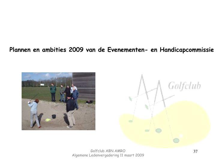 Plannen en ambities 2009 van de Evenementen- en Handicapcommissie