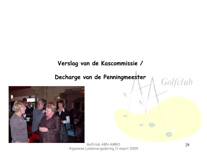 Verslag van de Kascommissie /