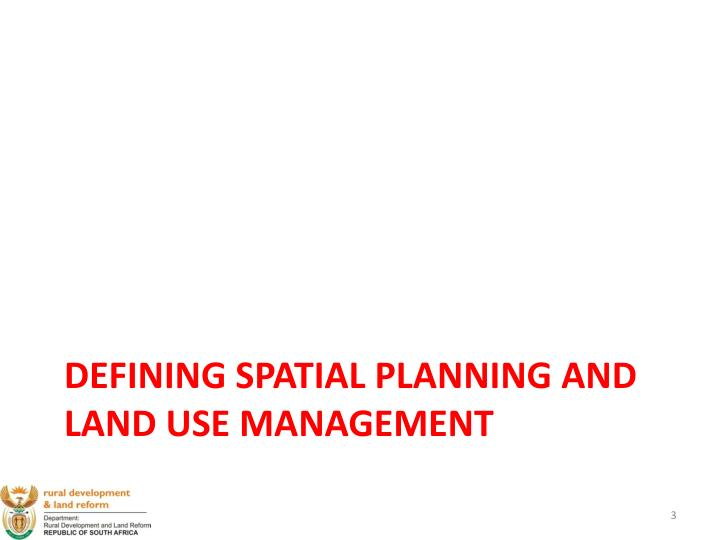 DEFINING SPATIAL PLANNING AND LAND USE MANAGEMENT