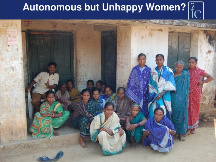 Autonomous but Unhappy Women?