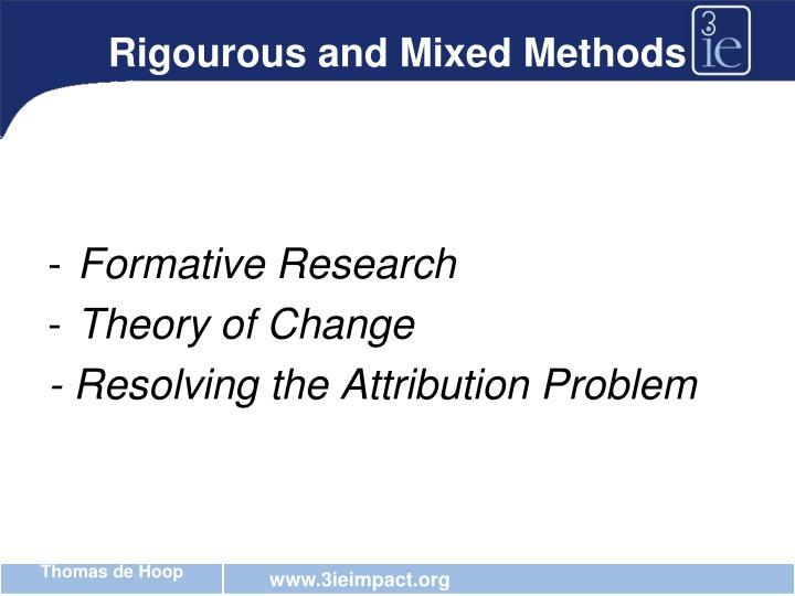 Rigourous and Mixed Methods