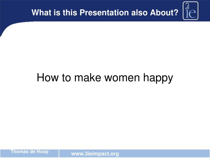 What is this Presentation also About?