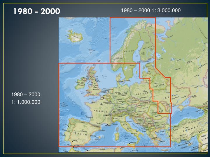 1980 – 2000 1: 3.000.000