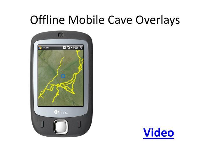 Offline Mobile Cave Overlays