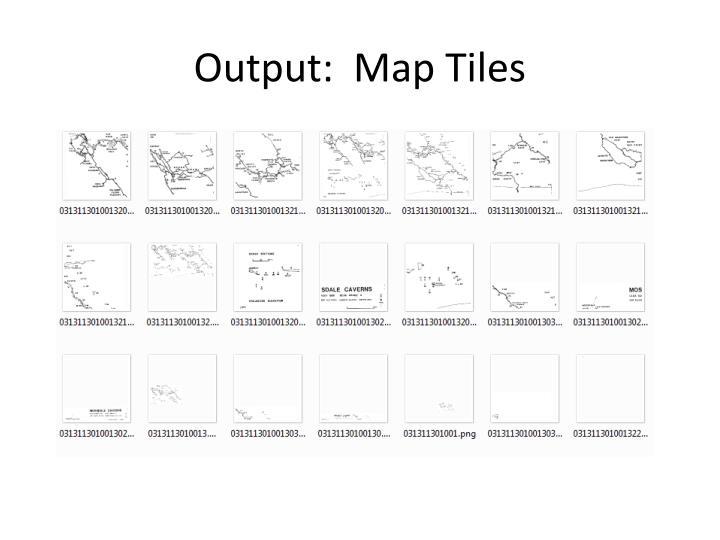 Output:  Map Tiles