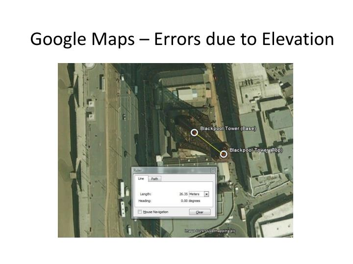 Google Maps – Errors due to Elevation