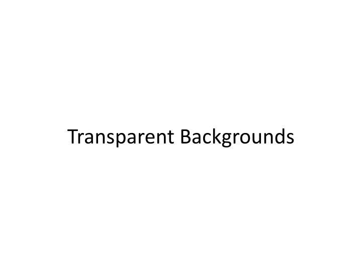 Transparent Backgrounds