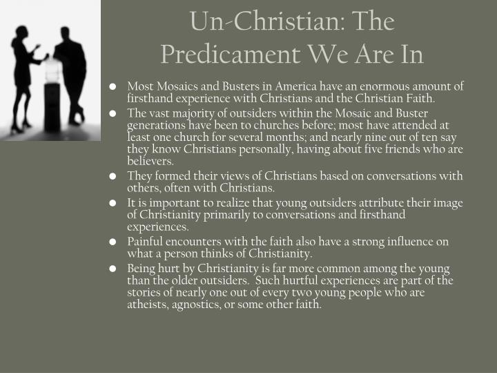 Un-Christian: The Predicament We Are In