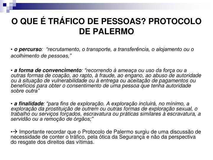 O QUE É TRÁFICO DE PESSOAS? PROTOCOLO DE PALERMO